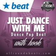 Beat — JUST DANCE WITH ME (w/hook)