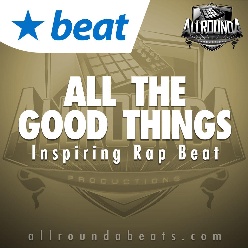 Positive Rap Beat, Beat — ALL THE GOOD THINGS, Buy Beats Online   Hip Hop Beats For Sale   Buy Rap & Trap Instrumentals