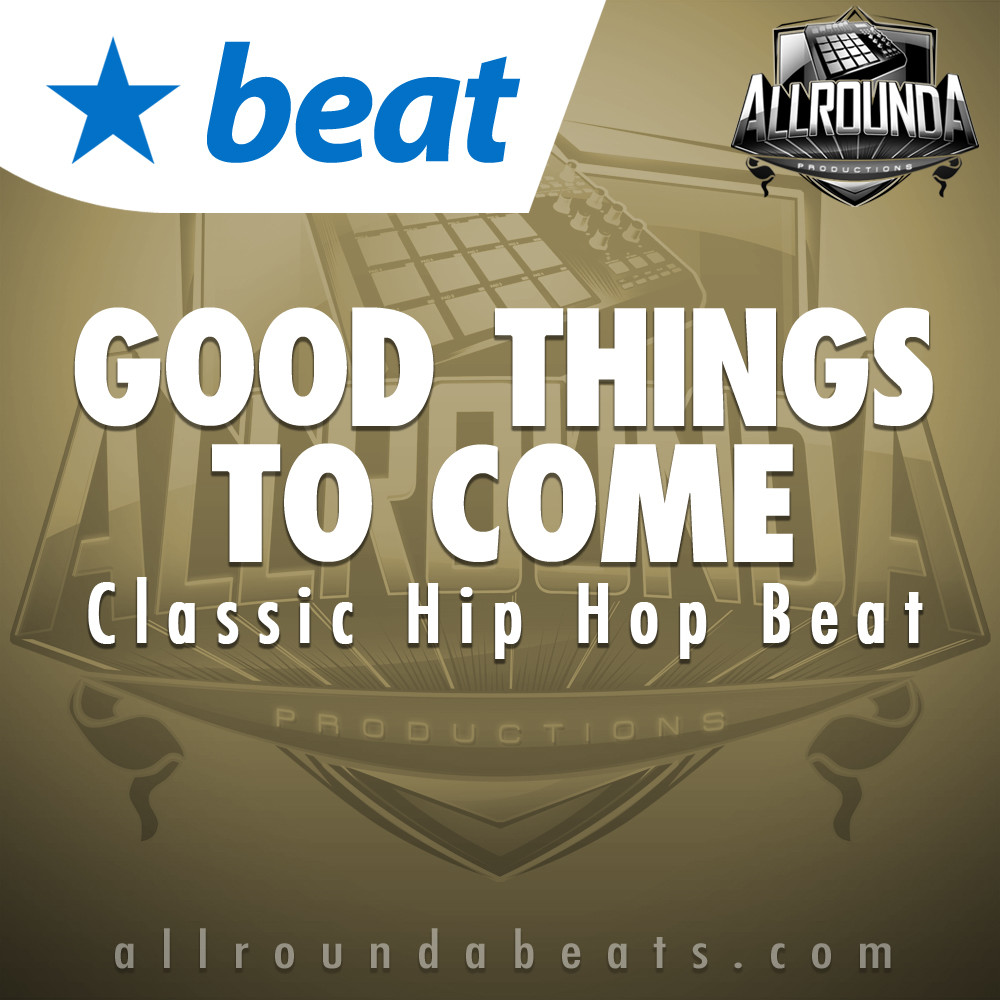 , Beat — GOOD THINGS TO COME, Buy Beats Online | Hip Hop Beats For Sale | Buy Rap & Trap Instrumentals