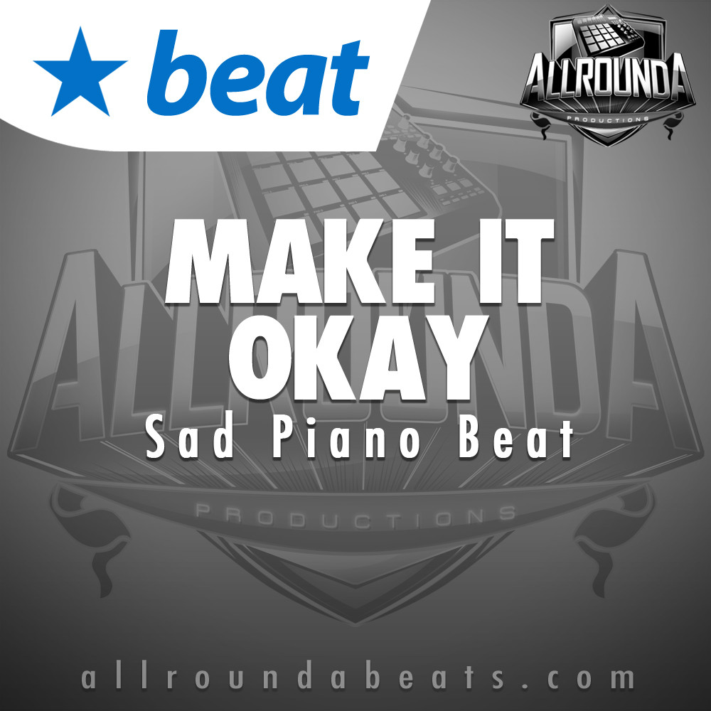 Sad Piano Beat, Beat — MAKE IT OKAY, Buy Beats Online   Hip Hop Beats For Sale   Buy Rap & Trap Instrumentals