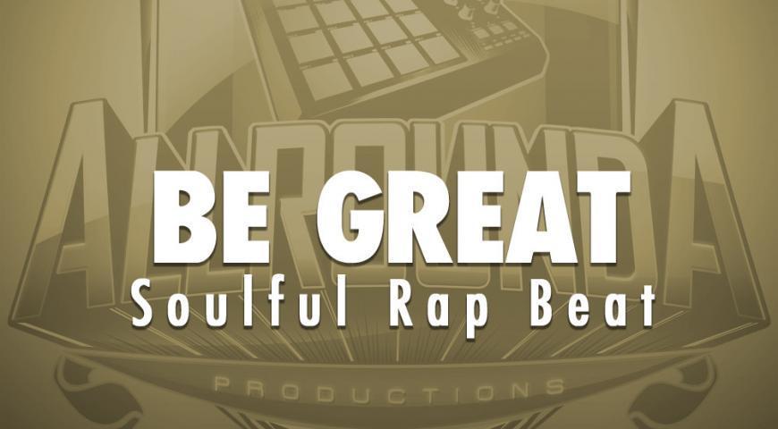 Soulful Rap Beat, Beat — BE GREAT, Buy Beats Online | Hip Hop Beats For Sale | Buy Rap & Trap Instrumentals
