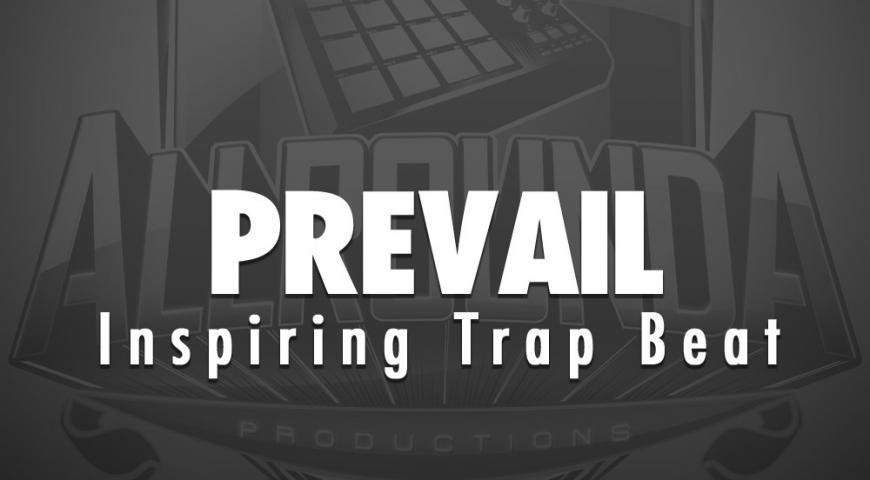 Inspiring Trap Beat, Beat — PREVAIL, Buy Beats Online | Hip Hop Beats For Sale | Buy Rap & Trap Instrumentals
