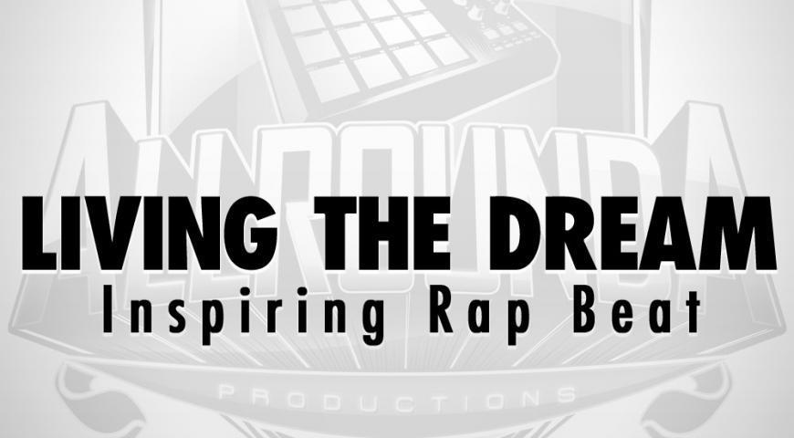 Inspiring Rap Beat, Beat — LIVING THE DREAM, Buy Beats Online   Hip Hop Beats For Sale   Buy Rap & Trap Instrumentals