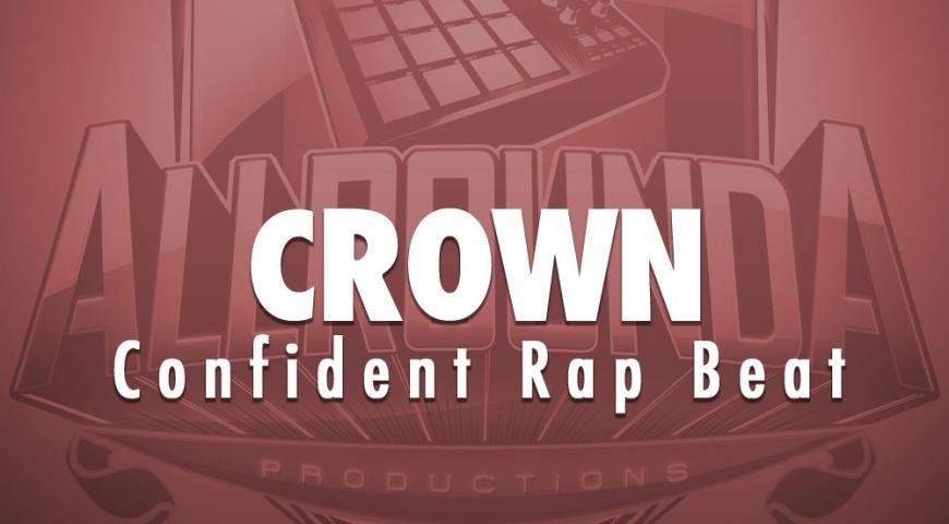Confident Rap Beat, Beat — CROWN, Buy Beats Online   Hip Hop Beats For Sale   Buy Rap & Trap Instrumentals